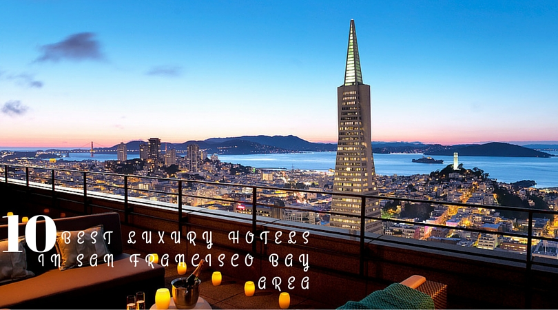 best luxury hotels in San Francisco Bay Area