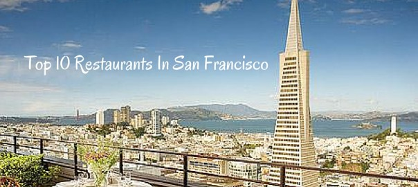 Top 10 Restaurants In San Francisco