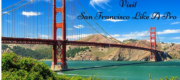 Travel San Francisco like a pro